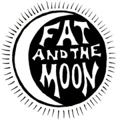 Fat and the Moon *