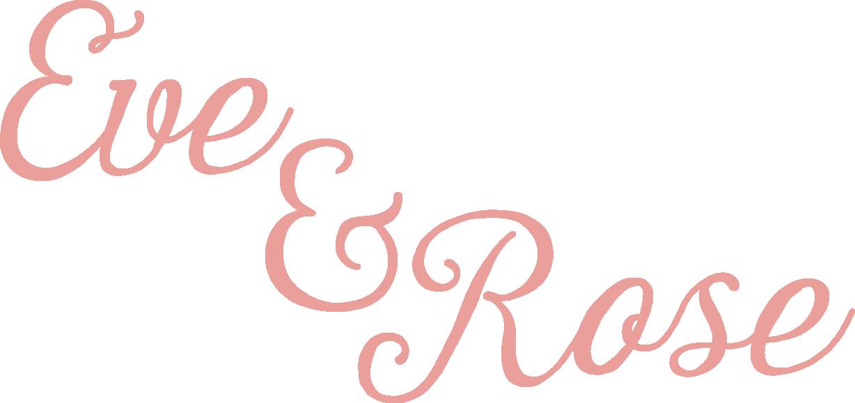 Eve & Rose *
